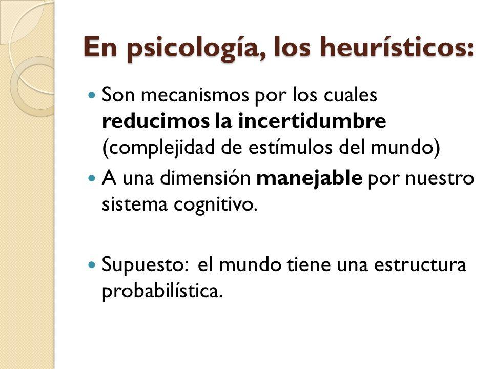 En psicología, los heurísticos: