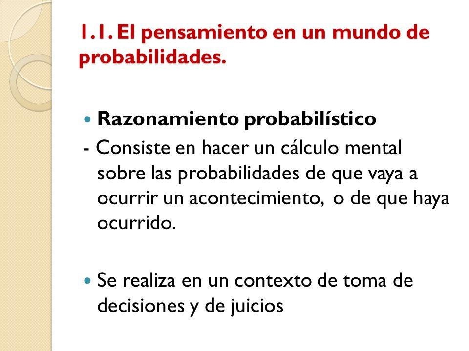 1.1. El pensamiento en un mundo de probabilidades.