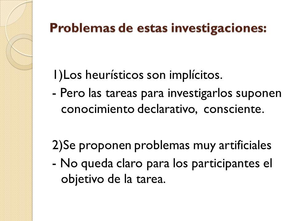 Problemas de estas investigaciones: