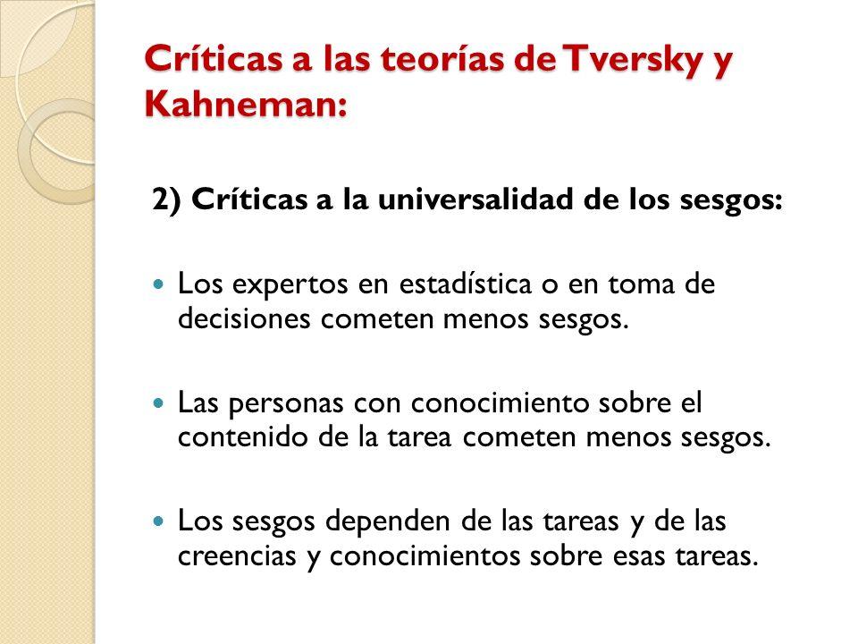 Críticas a las teorías de Tversky y Kahneman: