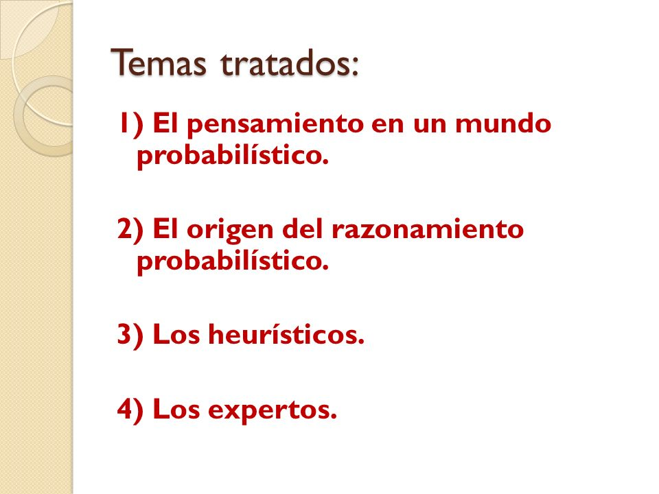 Temas tratados: 1) El pensamiento en un mundo probabilístico.
