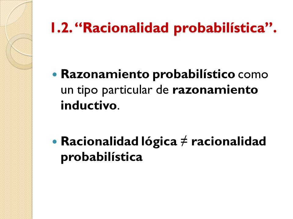1.2. Racionalidad probabilística .