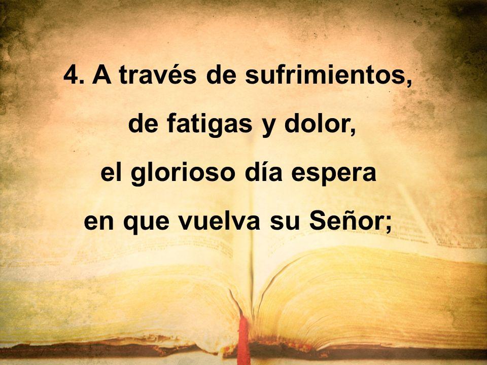 4. A través de sufrimientos,