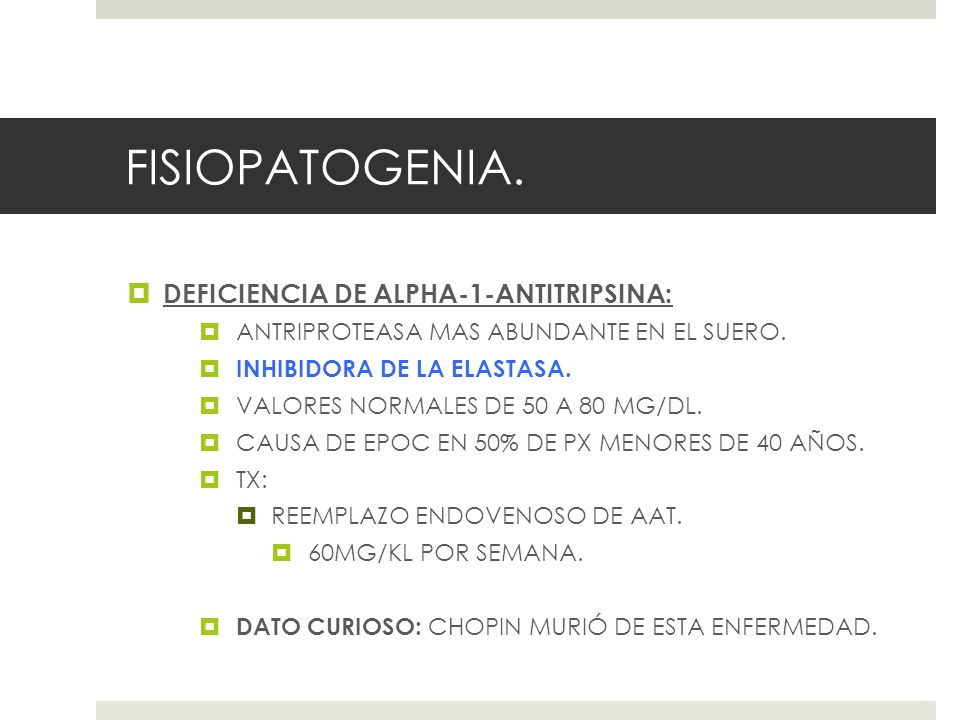 FISIOPATOGENIA. DEFICIENCIA DE ALPHA-1-ANTITRIPSINA:
