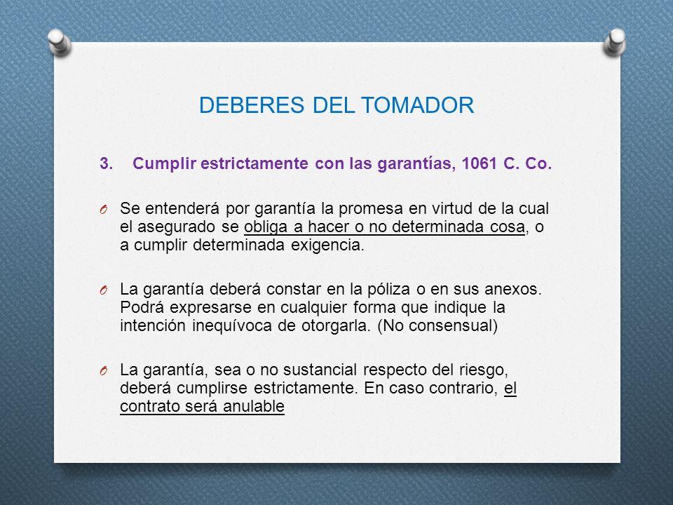 DEBERES DEL TOMADOR 3. Cumplir estrictamente con las garantías, 1061 C. Co.