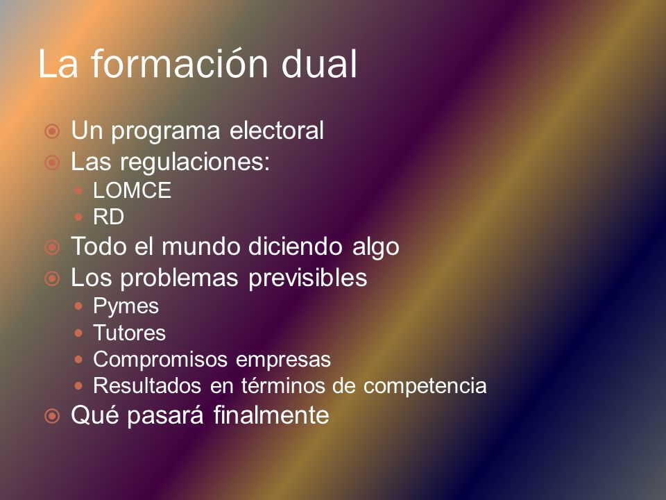 La formación dual Un programa electoral Las regulaciones: