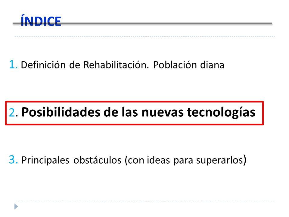 ÍNDICE 1. Definición de Rehabilitación. Población diana