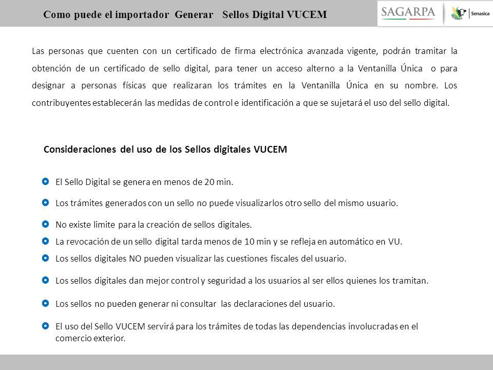Como puede el importador Generar Sellos Digital VUCEM