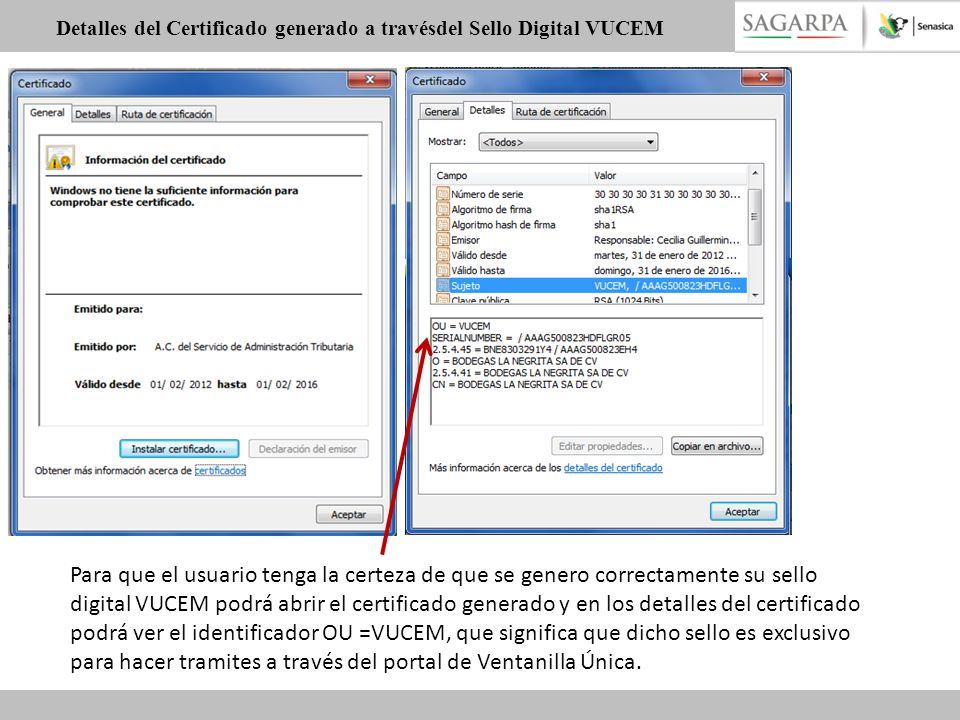 Detalles del Certificado generado a travésdel Sello Digital VUCEM