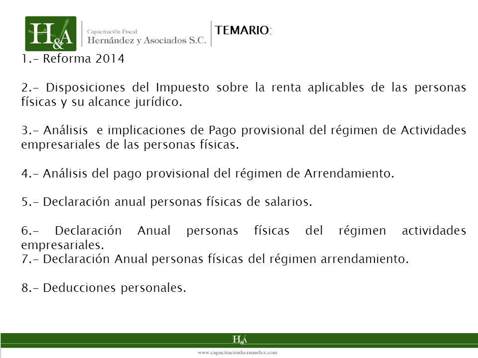 TEMARIO: 1.- Reforma 2014. 2.- Disposiciones del Impuesto sobre la renta aplicables de las personas físicas y su alcance jurídico.
