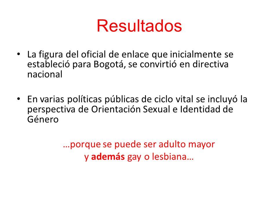 Resultados La figura del oficial de enlace que inicialmente se estableció para Bogotá, se convirtió en directiva nacional.