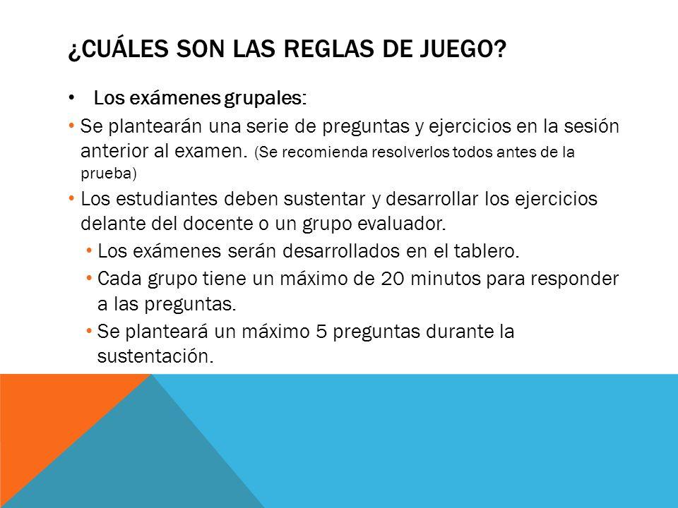 ¿CUÁLES SON LAS REGLAS DE JUEGO