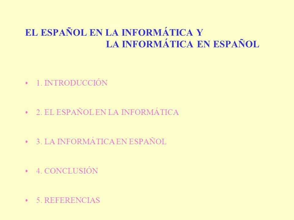 EL ESPAÑOL EN LA INFORMÁTICA Y LA INFORMÁTICA EN ESPAÑOL