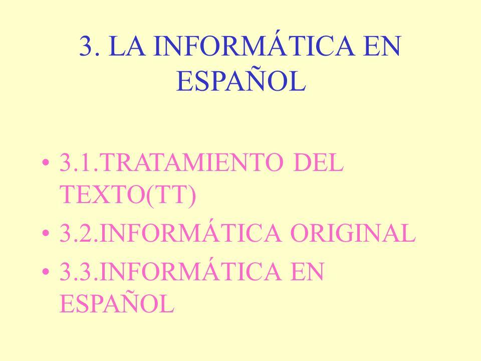 3. LA INFORMÁTICA EN ESPAÑOL