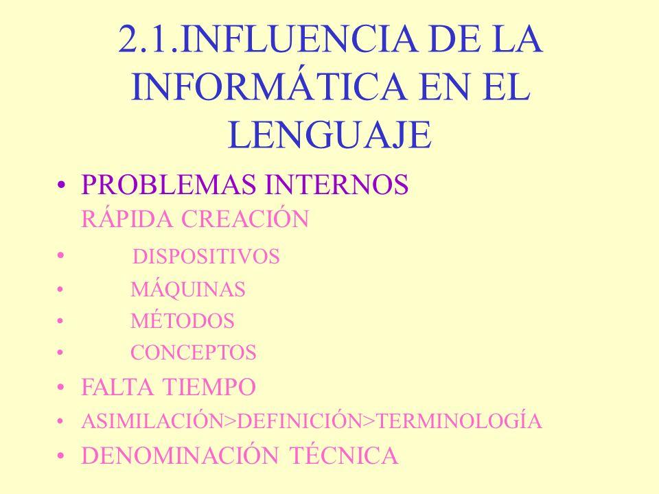 2.1.INFLUENCIA DE LA INFORMÁTICA EN EL LENGUAJE