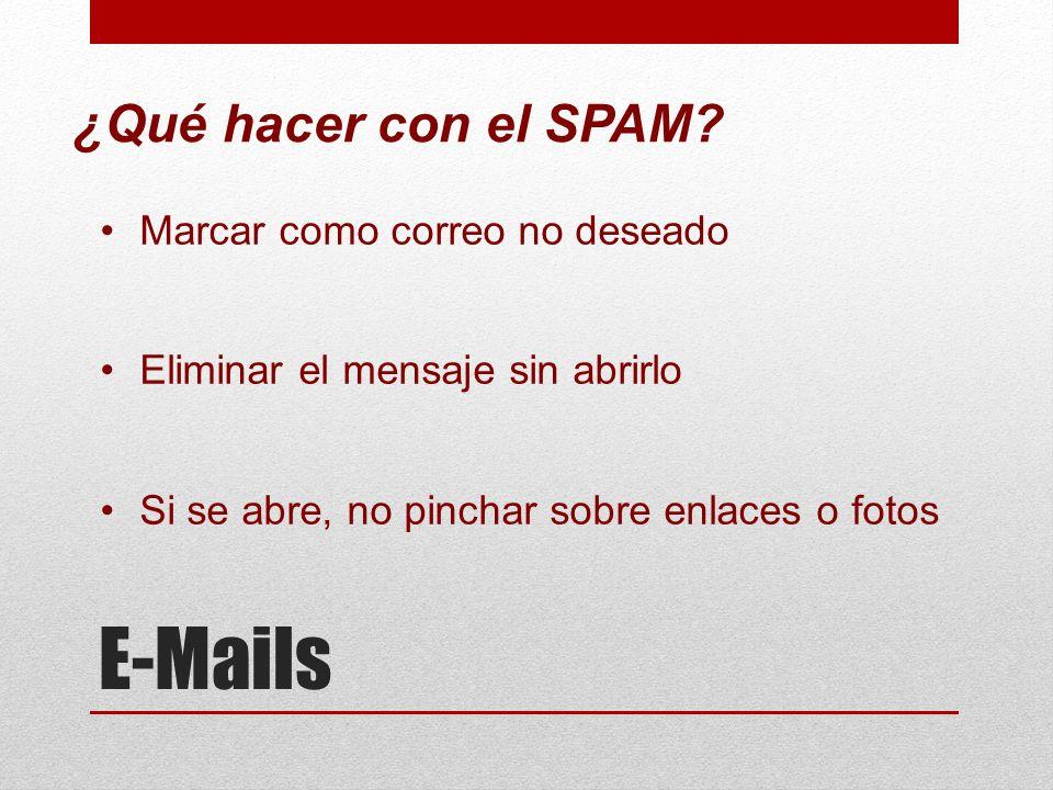 E-Mails ¿Qué hacer con el SPAM Marcar como correo no deseado
