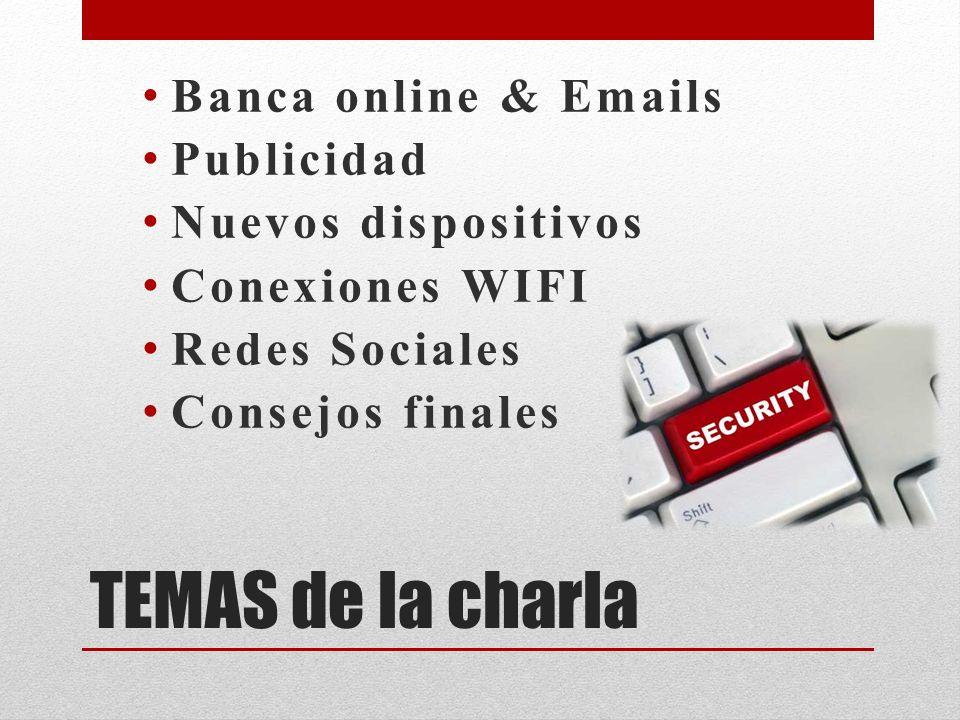TEMAS de la charla Banca online & Emails Publicidad