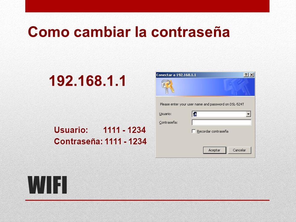 WIFI Como cambiar la contraseña 192.168.1.1 Usuario: 1111 - 1234