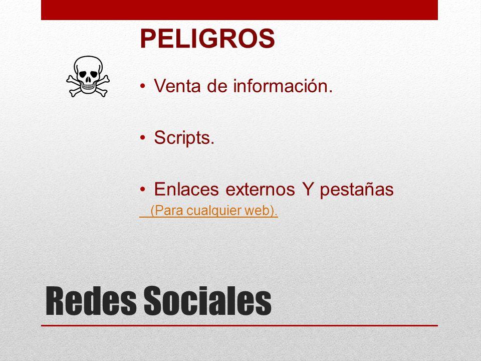 Redes Sociales PELIGROS Venta de información. Scripts.