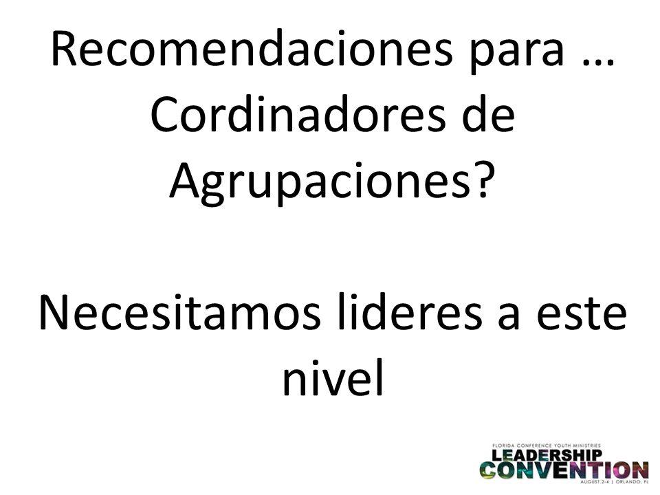 Recomendaciones para … Cordinadores de Agrupaciones
