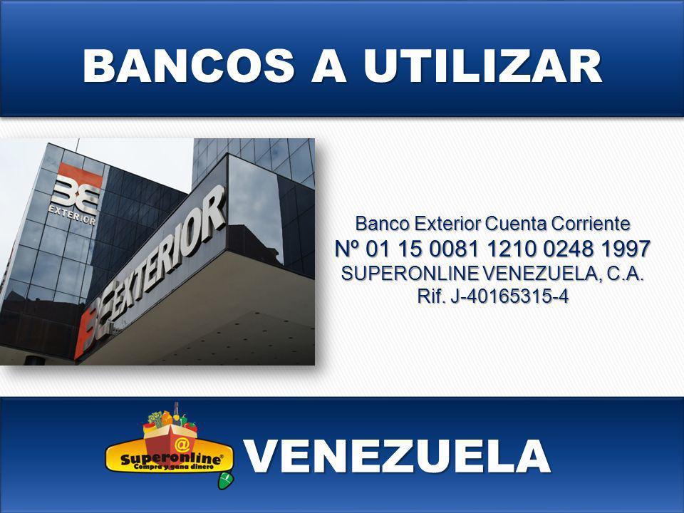 BANCOS A UTILIZAR VENEZUELA Nº 01 15 0081 1210 0248 1997