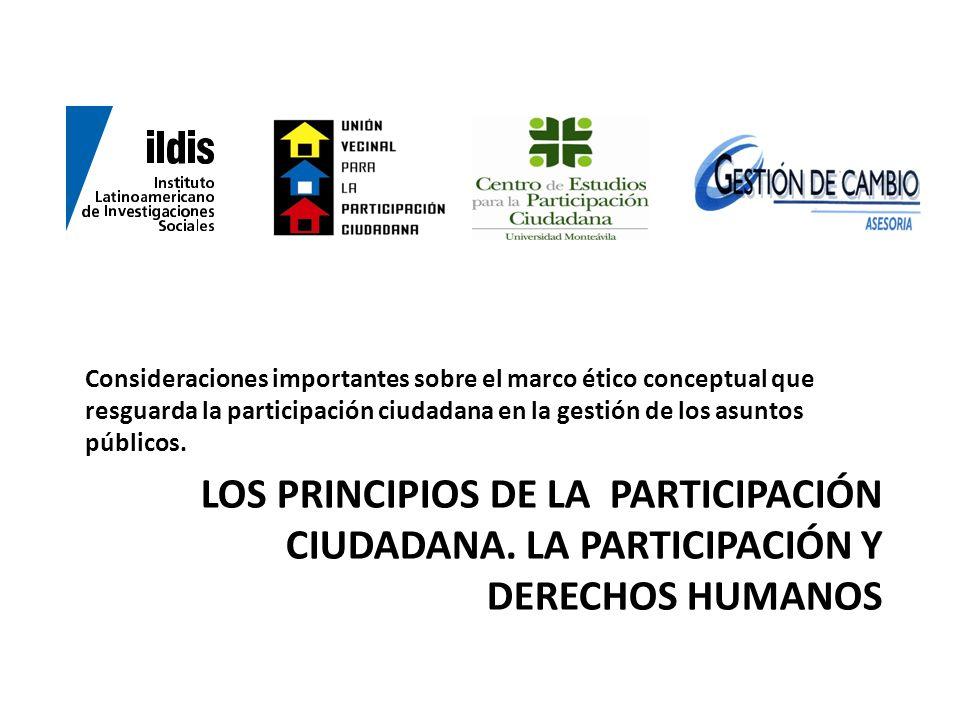 Consideraciones importantes sobre el marco ético conceptual que resguarda la participación ciudadana en la gestión de los asuntos públicos.