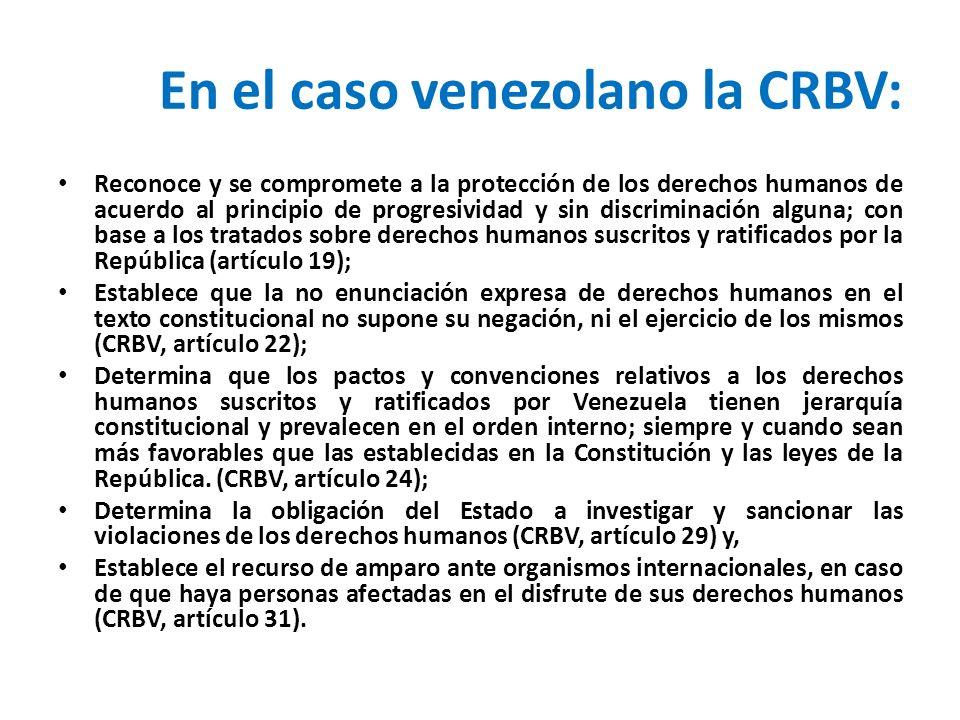 En el caso venezolano la CRBV: