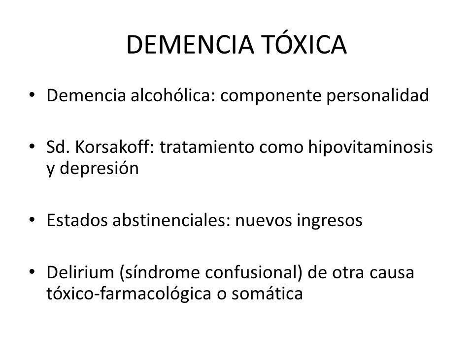 DEMENCIA TÓXICA Demencia alcohólica: componente personalidad