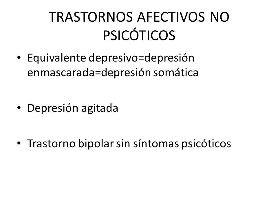 TRASTORNOS AFECTIVOS NO PSICÓTICOS