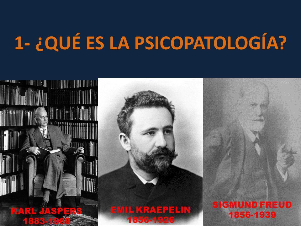 1- ¿QUÉ ES LA PSICOPATOLOGÍA