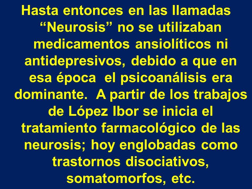 Hasta entonces en las llamadas Neurosis no se utilizaban medicamentos ansiolíticos ni antidepresivos, debido a que en esa época el psicoanálisis era dominante.