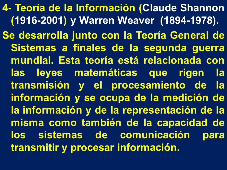 4- Teoría de la Información (Claude Shannon (1916-2001) y Warren Weaver (1894-1978).