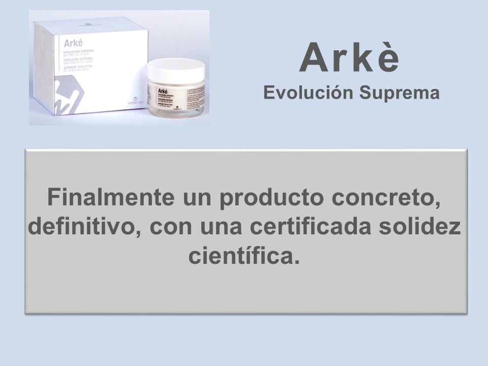Arkè Evolución Suprema. Finalmente un producto concreto, definitivo, con una certificada solidez.