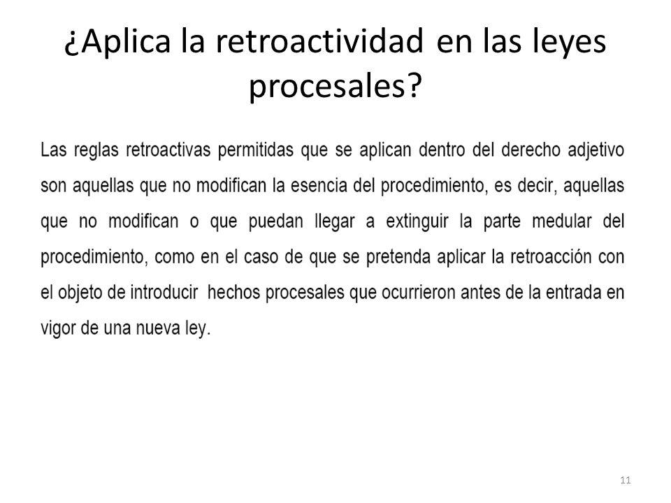 ¿Aplica la retroactividad en las leyes procesales