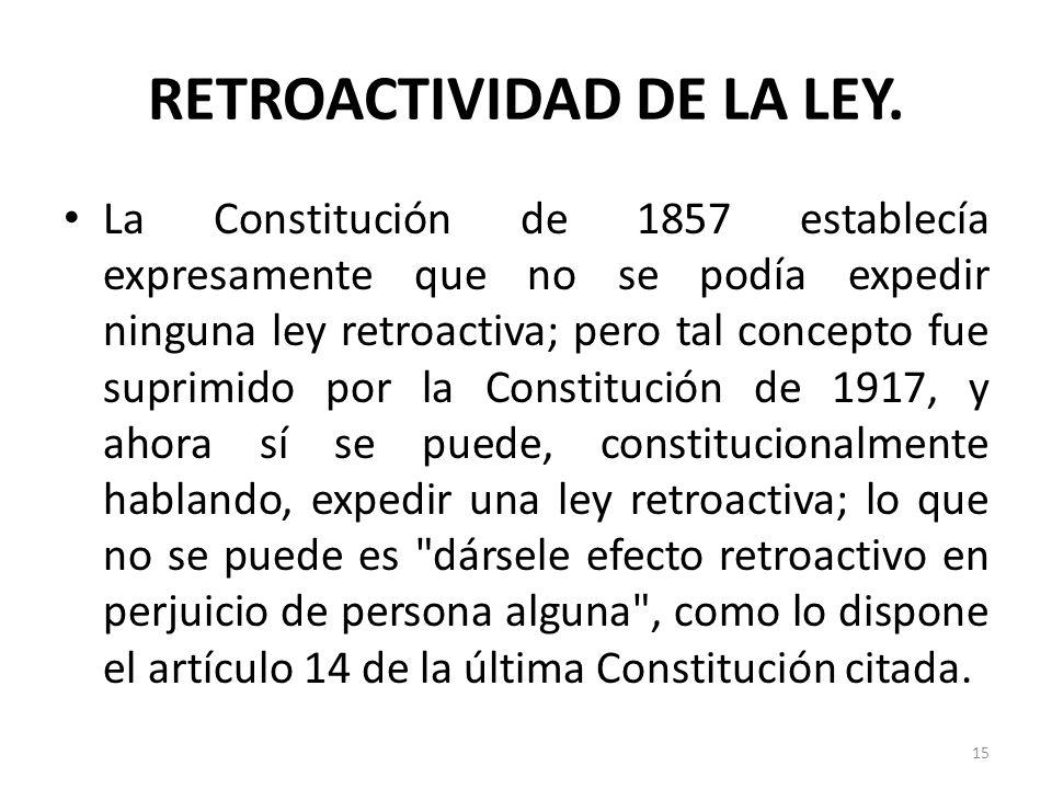 RETROACTIVIDAD DE LA LEY.