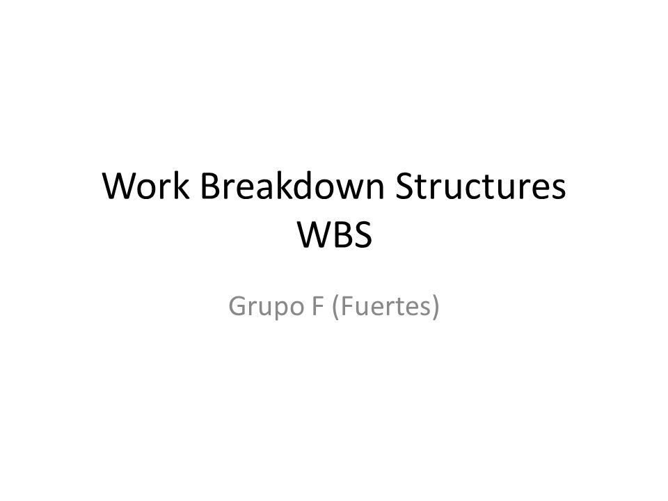 Work Breakdown Structures WBS