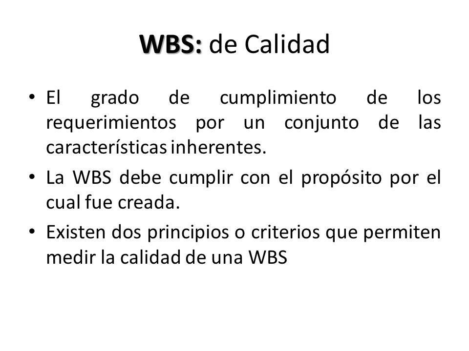 WBS: de Calidad El grado de cumplimiento de los requerimientos por un conjunto de las características inherentes.