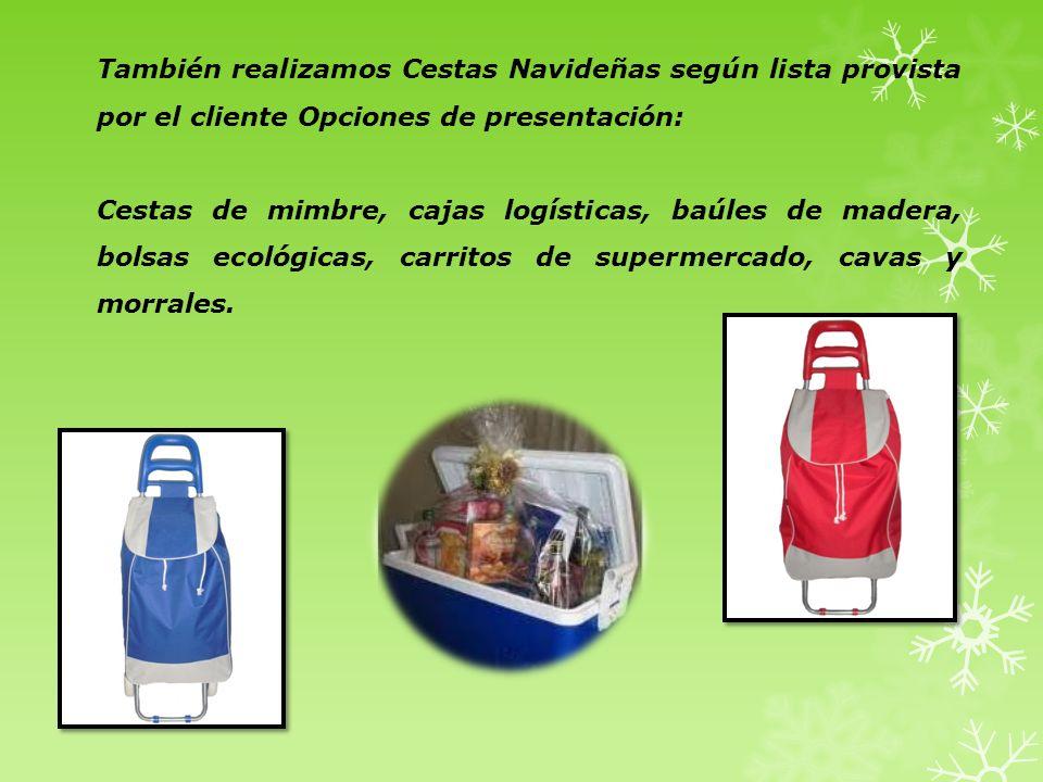 También realizamos Cestas Navideñas según lista provista por el cliente Opciones de presentación: