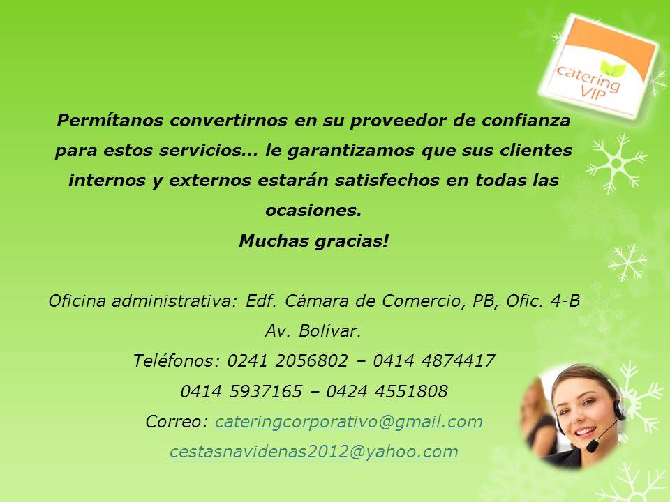 Oficina administrativa: Edf. Cámara de Comercio, PB, Ofic. 4-B