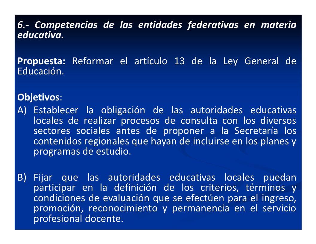 6.- Competencias de las entidades federativas en materia educativa.