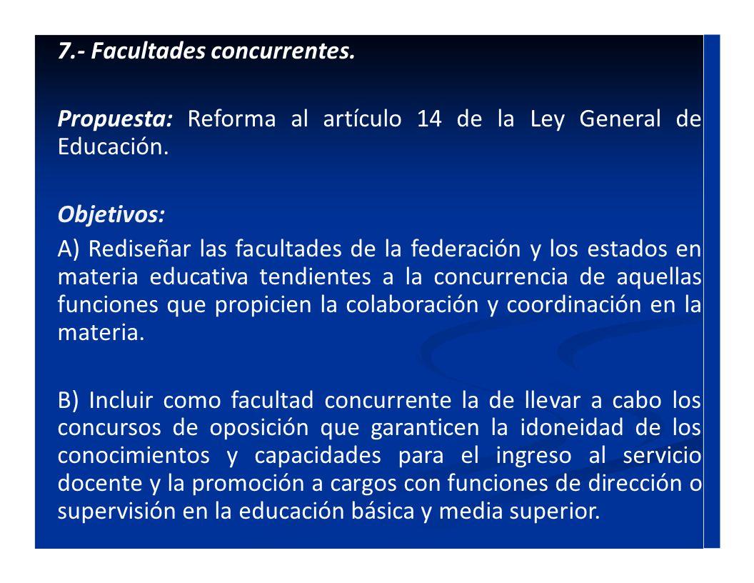 7.- Facultades concurrentes.