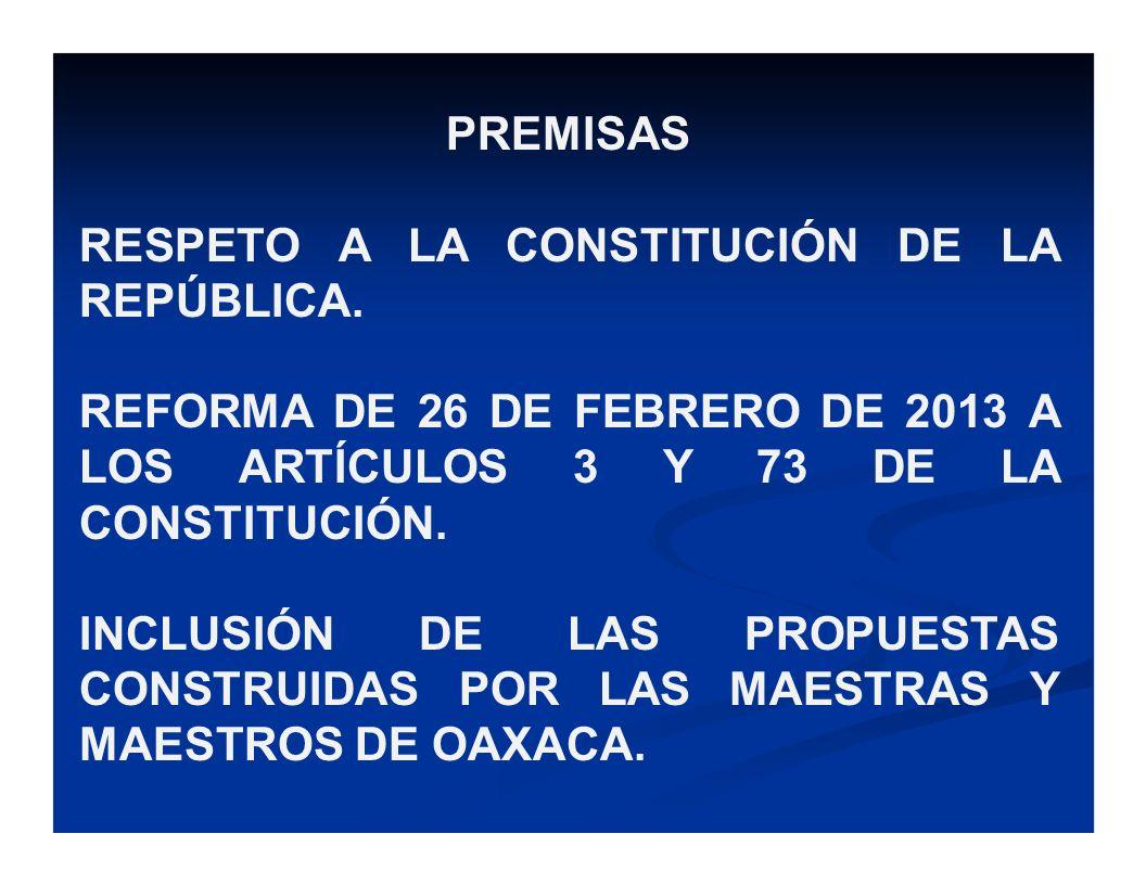 PREMISAS RESPETO A LA CONSTITUCIÓN DE LA REPÚBLICA. REFORMA DE 26 DE FEBRERO DE 2013 A LOS ARTÍCULOS 3 Y 73 DE LA CONSTITUCIÓN.