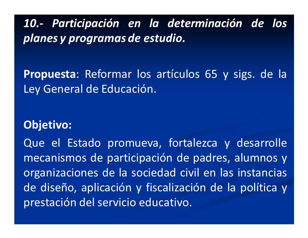 10.- Participación en la determinación de los planes y programas de estudio.