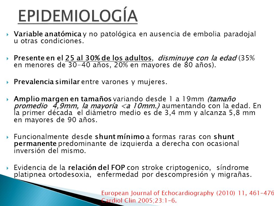 EPIDEMIOLOGÍA Variable anatómica y no patológica en ausencia de embolia paradojal u otras condiciones.