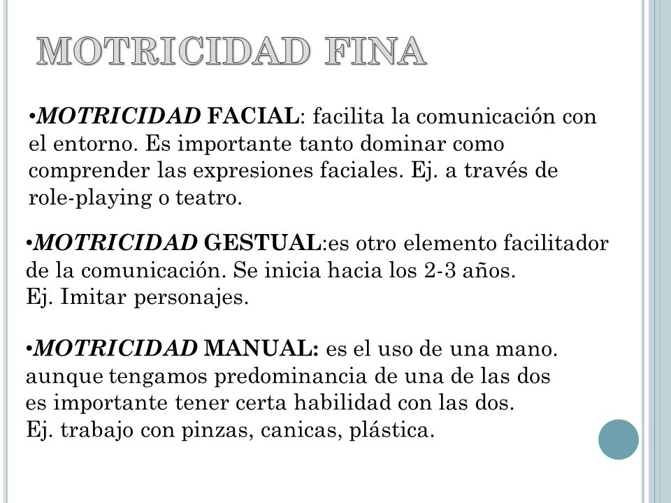 MOTRICIDAD FINA MOTRICIDAD FACIAL: facilita la comunicación con