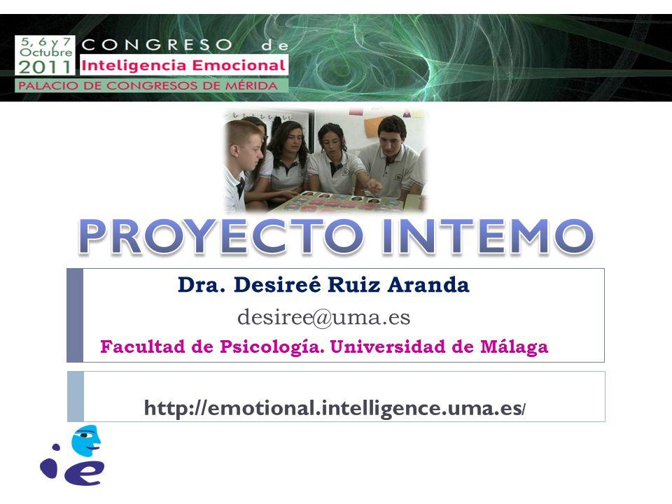 Dra. Desireé Ruiz Aranda Facultad de Psicología. Universidad de Málaga