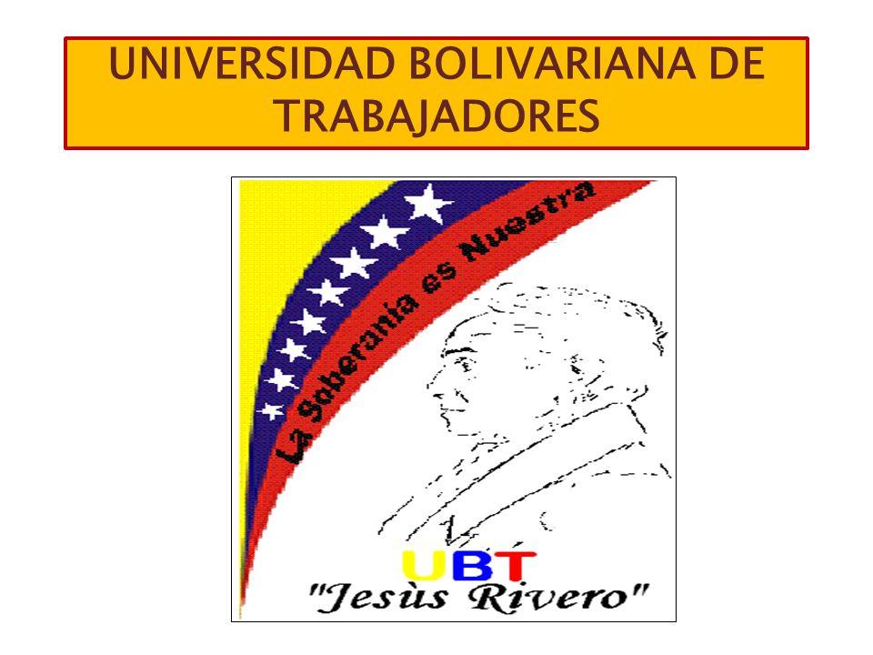UNIVERSIDAD BOLIVARIANA DE TRABAJADORES