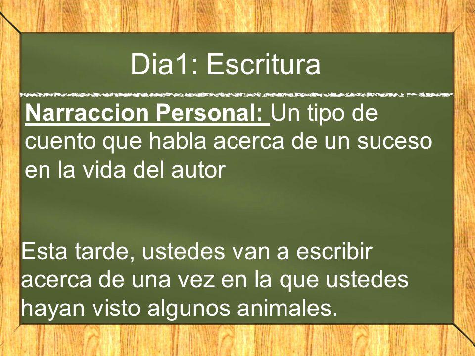 Dia1: Escritura Narraccion Personal: Un tipo de cuento que habla acerca de un suceso en la vida del autor.