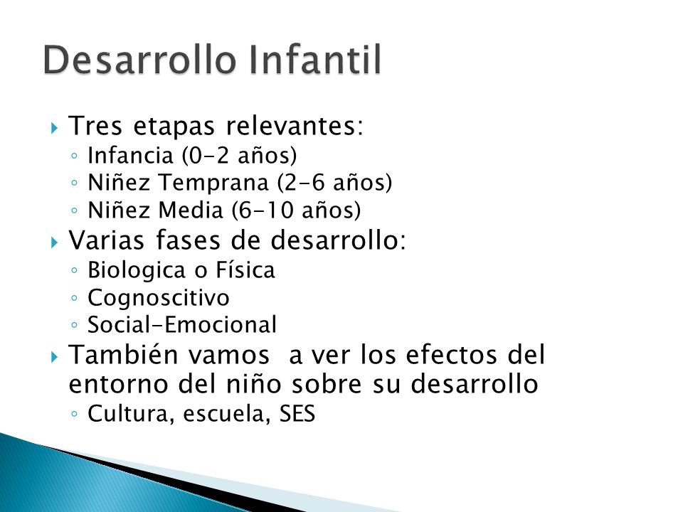 Desarrollo Infantil Tres etapas relevantes: