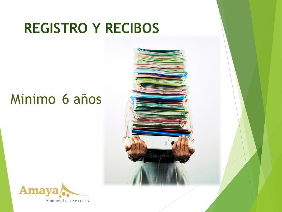 REGISTRO Y RECIBOS Minimo 6 años